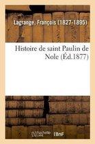 Histoire de saint Paulin de Nole