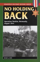 No Holding Back: Operation Totalize, Normandy, August 1944