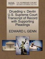 Drueding V. Devlin U.S. Supreme Court Transcript of Record with Supporting Pleadings