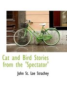 Cat and Bird Stories from the 'Spectator'