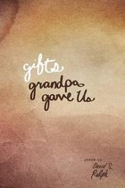 Gifts Grandpa Gave Us