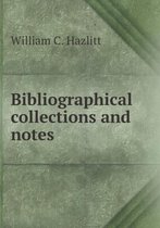 Bibliographical Collections and Notes