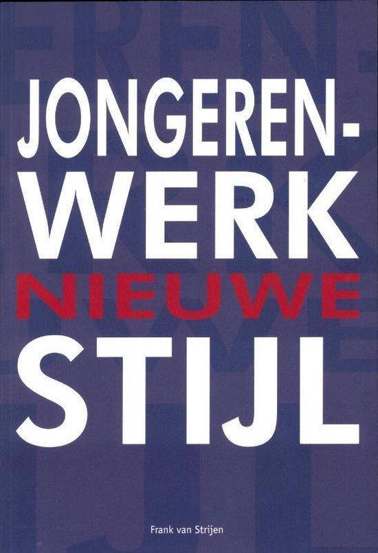 Jongerenwerk nieuwe stijl - Frank van Strijen |