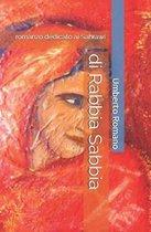 Di Rabbia Sabbia: Romanzo Dedicato AI Sahrawi