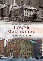Lower Manhattan Through Time
