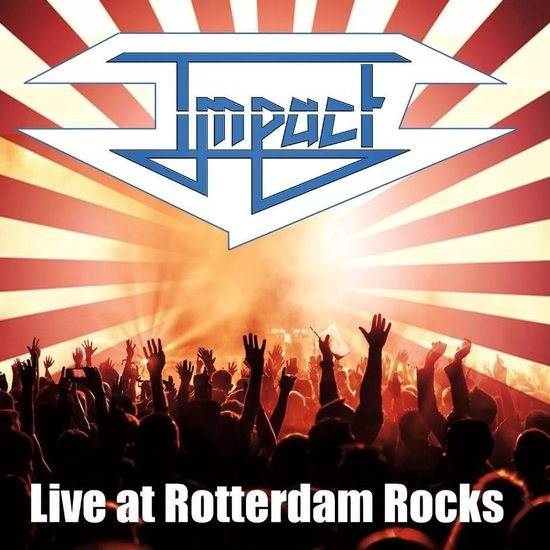 Impact Live at Rotterdam Rocks