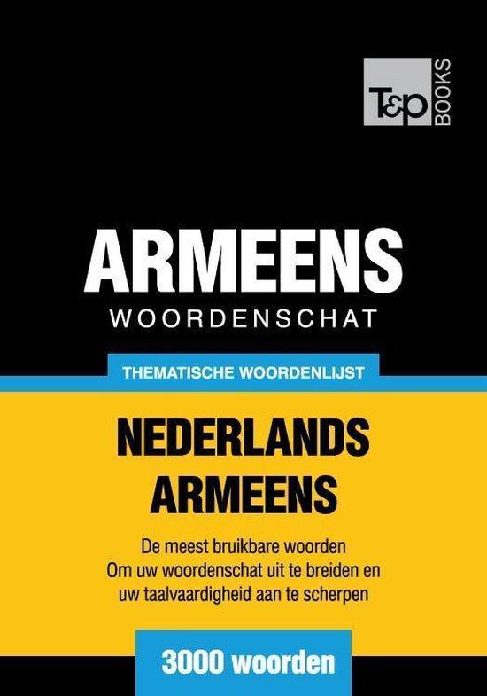 Thematische woordenschat Nederlands-Armeens - 3000 woorden - Andrey Taranov |