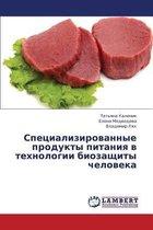 Spetsializirovannye Produkty Pitaniya V Tekhnologii Biozashchity Cheloveka