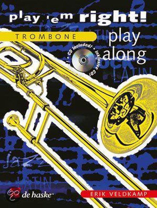 Trombone Play'em right - play along - E. Veldkamp |