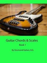 Guitar Chords & Scales: Book 1