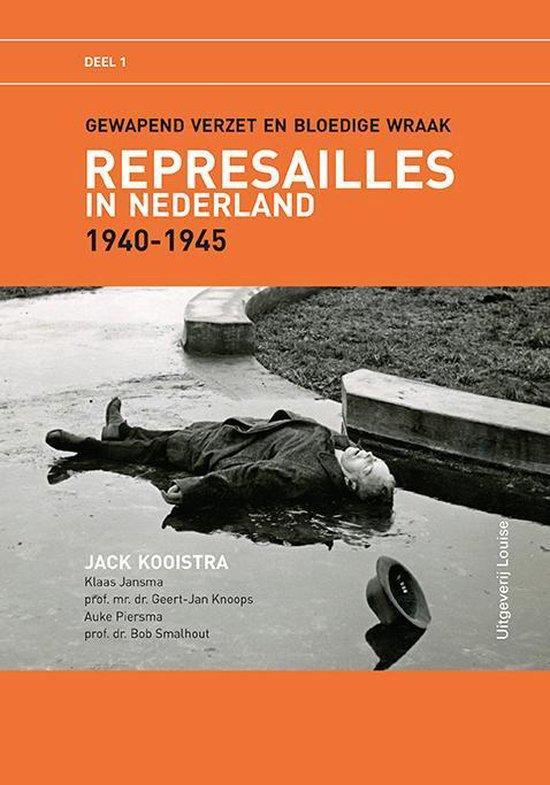 Boek cover Represailles in Nederland 1940-1945, deel 1 van Jack Kooistra (Paperback)