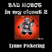 Bad Robot in my closet 2