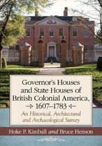Governor's and State Houses of Colonial America, 1607-1783
