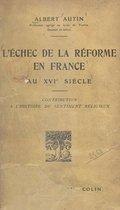 L'échec de la Réforme en France au XVIe siècle