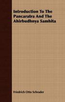 Introduction To The Pancaratra And The Ahirbudhnya Samhita