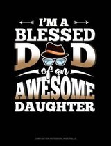 I'm a Blessed Dad of an Awesome Daughter