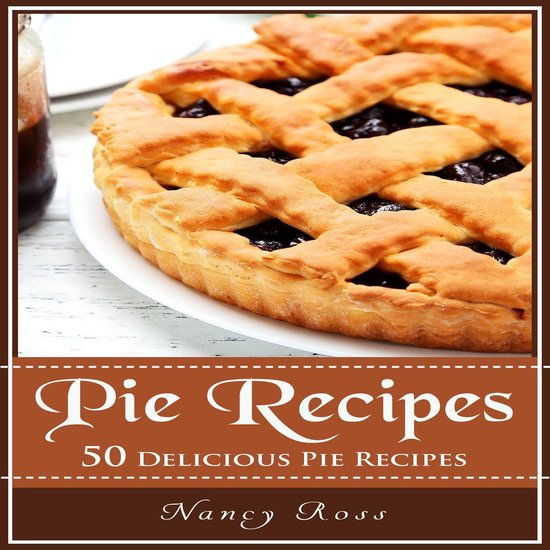 Boek cover Pie Recipes: 50 Delicious Pie Recipes van Nancy Ross (Onbekend)
