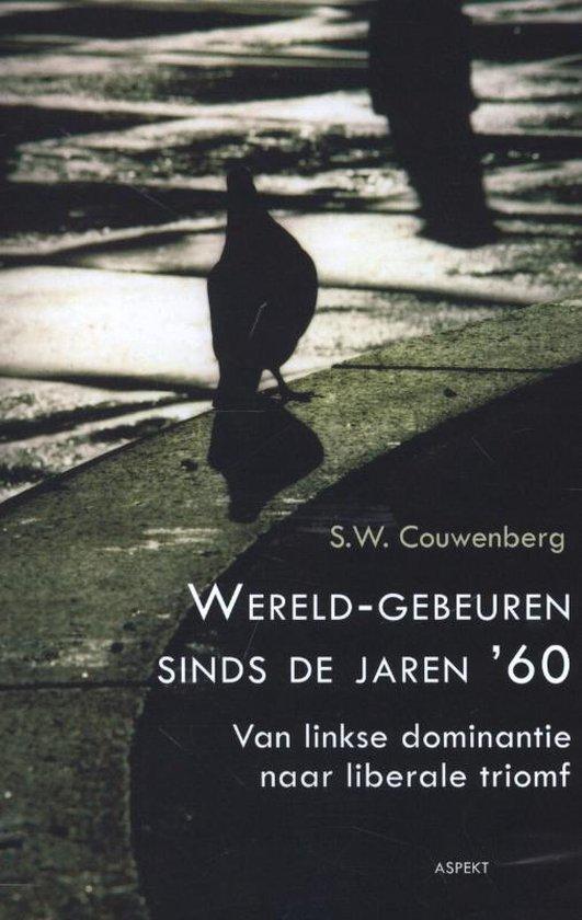 Wereldgebeuren sinds de jaren 60 - S.W. Couwenberg |
