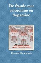 De fraude met serotinine en dopamine