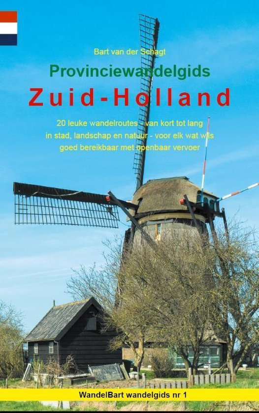 Provinciewandelgidsen 1 - Provinciewandelgids Zuid-Holland - Bart van der Schagt | Readingchampions.org.uk