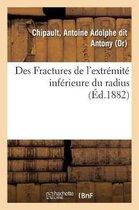Des Fractures de l'Extremite Inferieure Du Radius