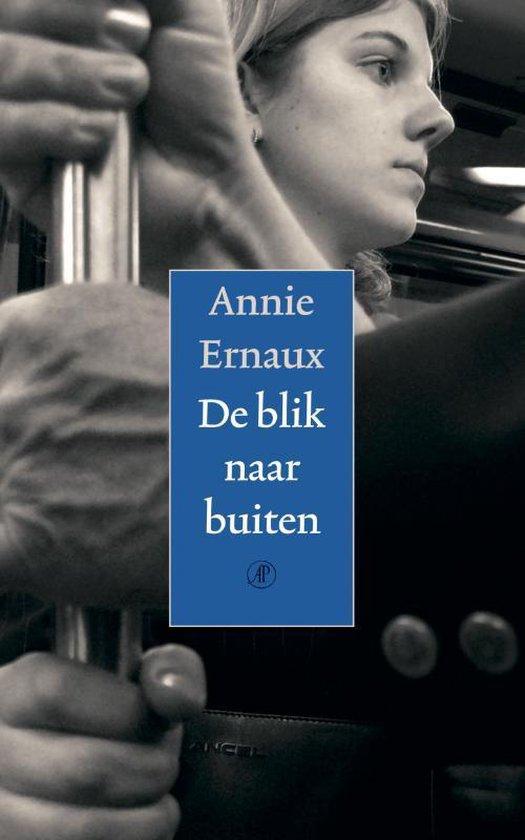 De Blik Naar Buiten - A. Ernaux  