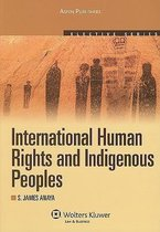 International Human Rights and Indigenous Peoples