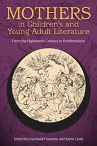 Mothers in Children's and Young Adult Literature