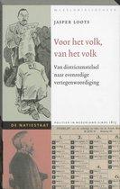 Voor het volk, van het volk. Van districtenstelsel naar evenredige vertegenwoordiging De natiestaat Politiek in Nederland sinds 1815