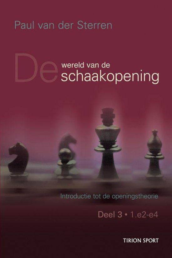 Wereld van de schaakopening 3 - Paul van der Sterren |