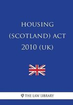 Housing (Scotland) ACT 2010 (Uk)