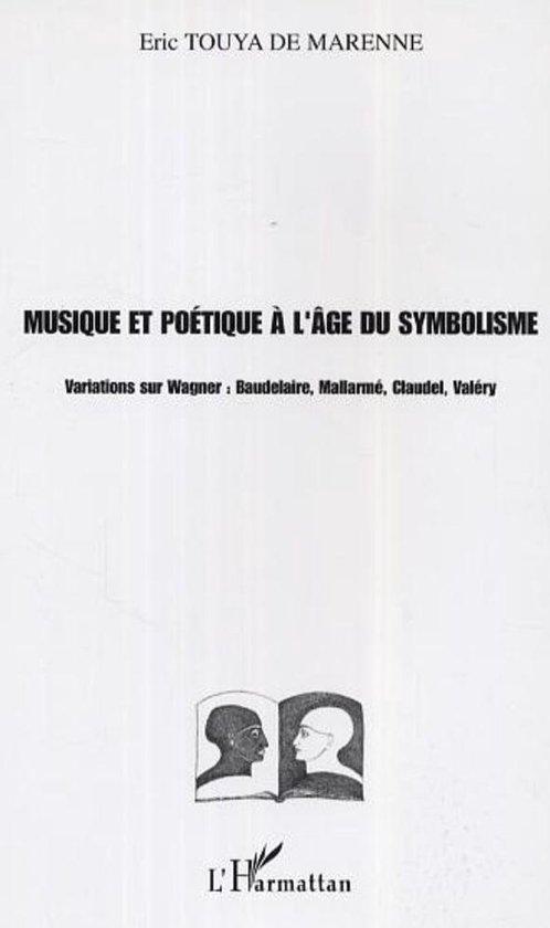 Musique et poétique à l'âge du symbolisme