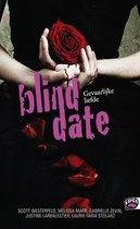 Blind date - Gevaarlijke liefde