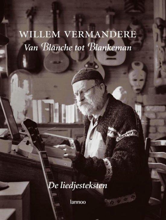 Van Blanche Tot Blankeman - Willem Vermandere |