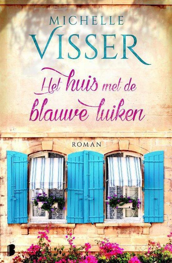Het huis met de blauwe luiken - Michelle Visser |