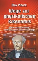 Wege zur Physikalischen Erkenntnis