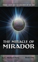 Daniel Light and the Miracle of Mirador