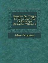 Histoire Des Progr S Et de La Chute de La R Publique Romaine, Volume 3