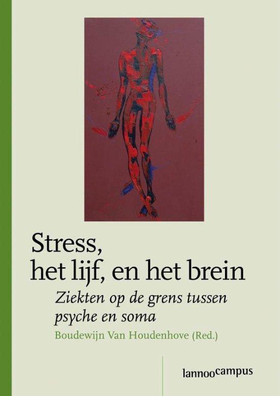 Stress, het lijf, en het brein - B. van Houdenhove |