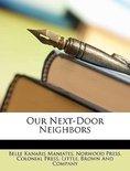 Our Next-Door Neighbors