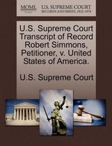 U.S. Supreme Court Transcript of Record Robert Simmons, Petitioner, V. United States of America.