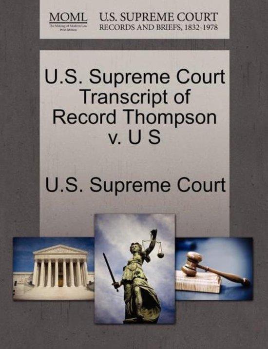 U.S. Supreme Court Transcript of Record Thompson V. U S