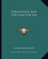 Forgiveness and the Cure for Sin