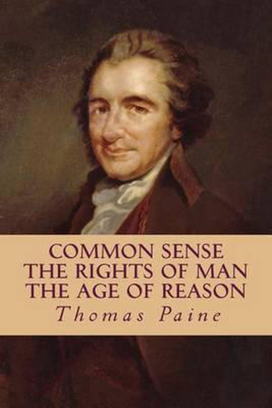 Boek cover Common Sense, the Rights of Man, the Age of Reason (Complete and Unabridged) van Thomas Paine (Paperback)