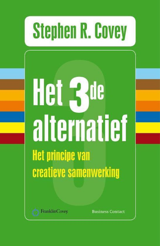 Het derde alternatief - Stephen R. Covey |