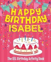 Happy Birthday Isabel - The Big Birthday Activity Book