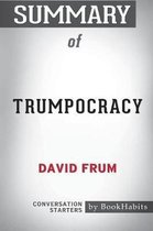 Summary of Trumpocracy by David Frum