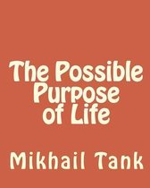 The Possible Purpose of Life