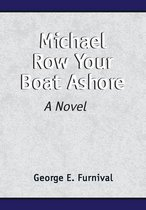 Michael Row Your Boat Ashore