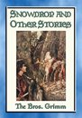 SNOWDROP AND OTHER STORIES FROM THE GRIMMS - 30 Illustrated stories from the Grimms